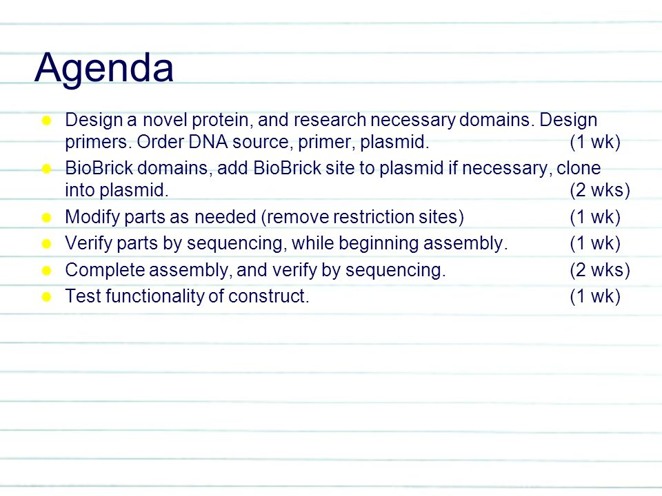 Agenda  Design a novel protein, and research necessary domains.