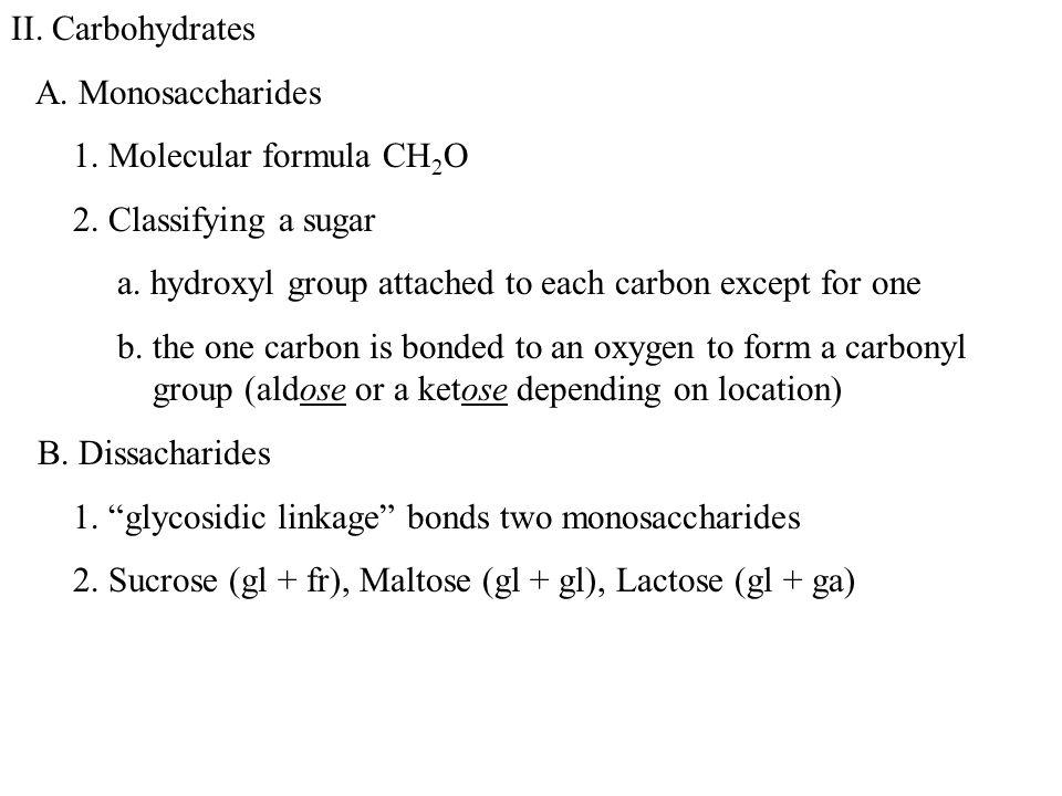 II. Carbohydrates A. Monosaccharides 1. Molecular formula CH 2 O 2.