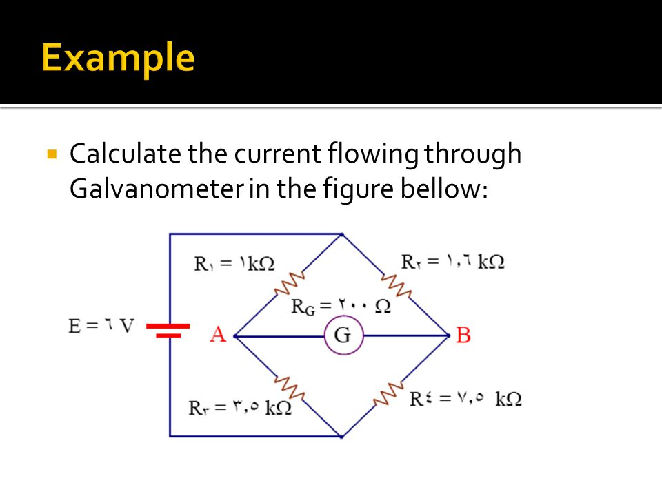  Calculate the current flowing through Galvanometer in the figure bellow: