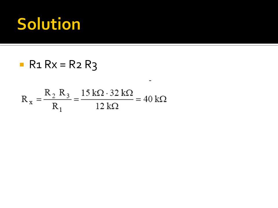  R1 Rx = R2 R3