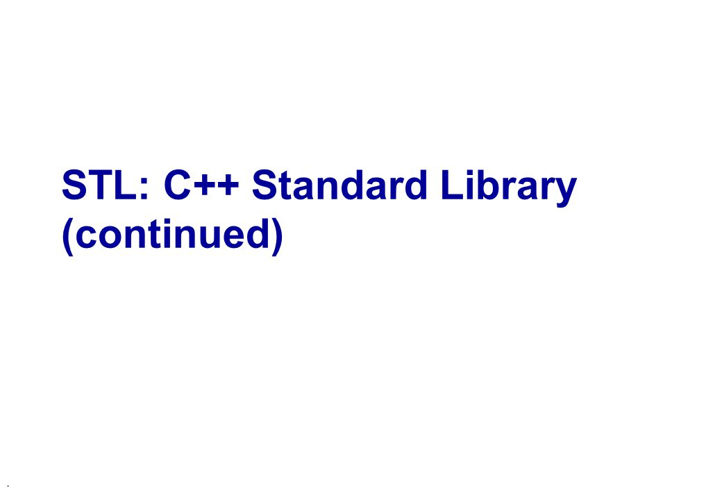 . STL: C++ Standard Library (continued)