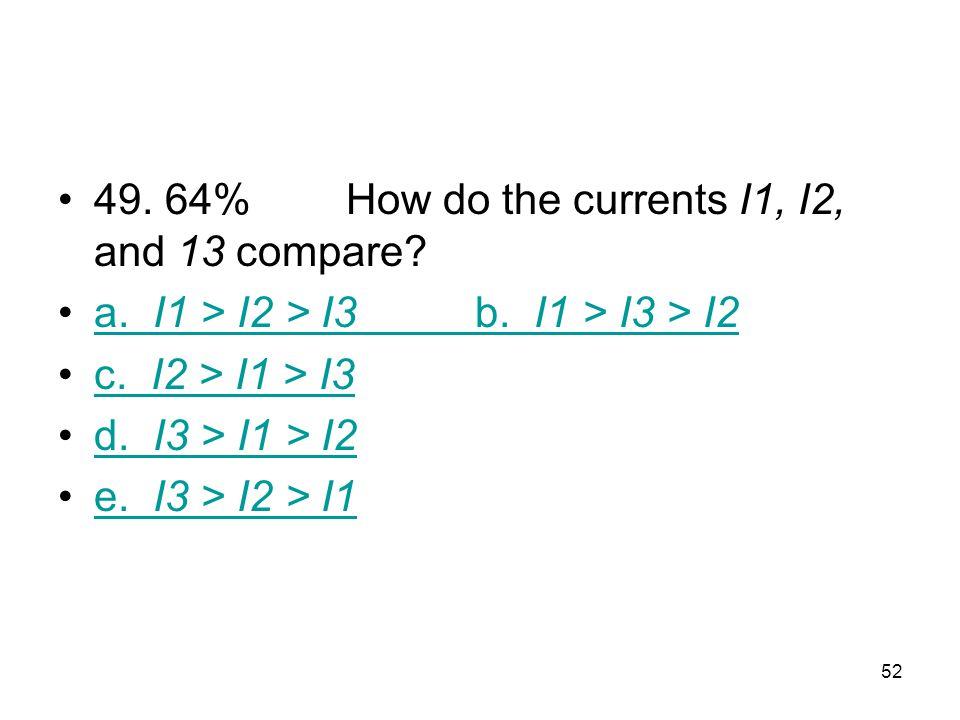 51 48. 52% What is the current I 1 ? a. 0.8 mA b. 1.0 mAb. 1.0 mA c. 2.0 mA d. 3.0 mA e. 6.0 mA