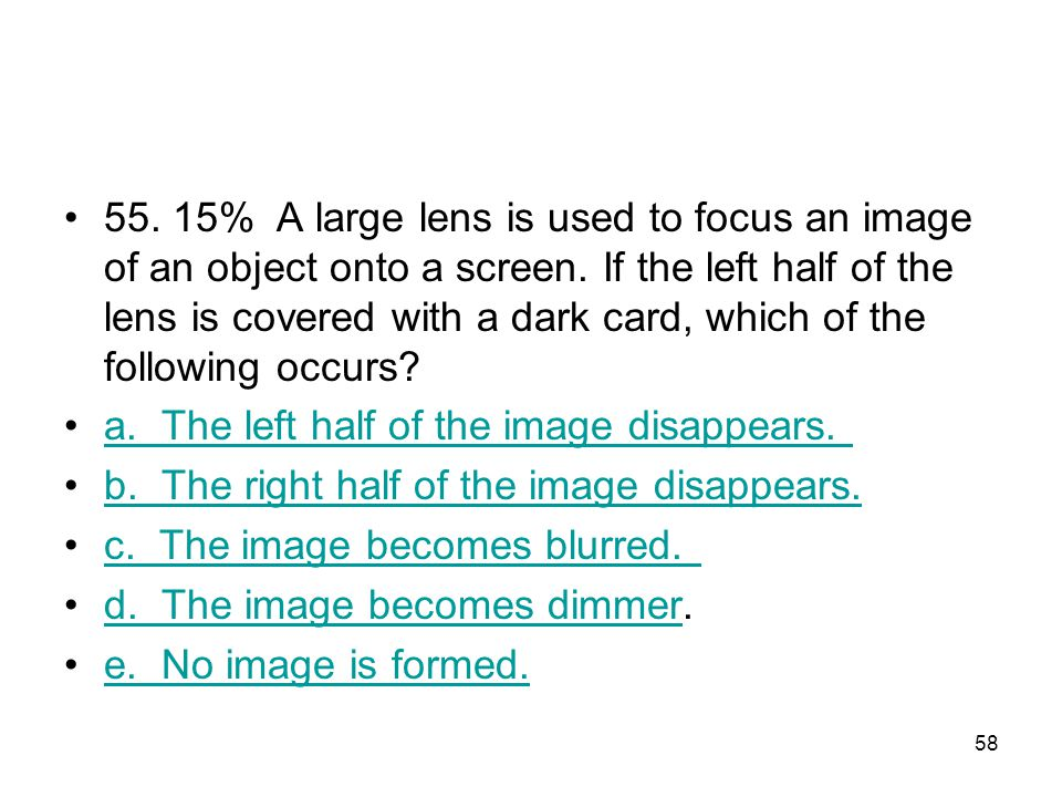 57 54. 49%An object is placed on the axis of a converging thin lens of focal length 2 cm, at a distance of 8 cm from the lens. The distance between th