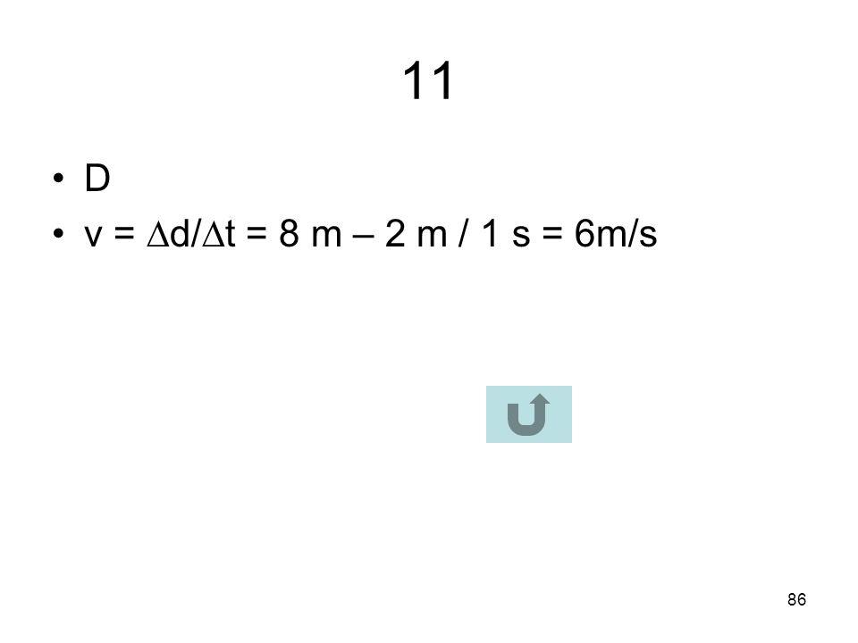 85 10 B F 1 = GM 1 m 2 /r 1 2 F 2 = G2M 1 m 2 /(2r 1 ) 2 F 2 = G2M 1 m 2 /(4 r 1 2 ) F 2 = ½ G M 1 m 2 /r 1 2 = ½ F 1 = ½ 500 N = 250 N