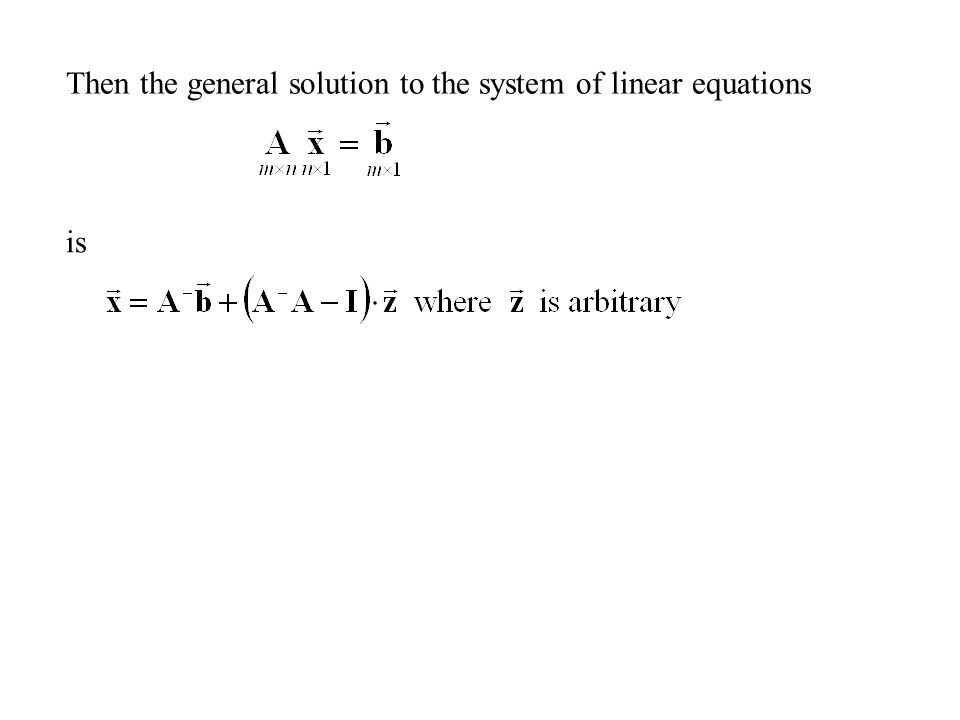 Then the general solution to the system of linear equations is