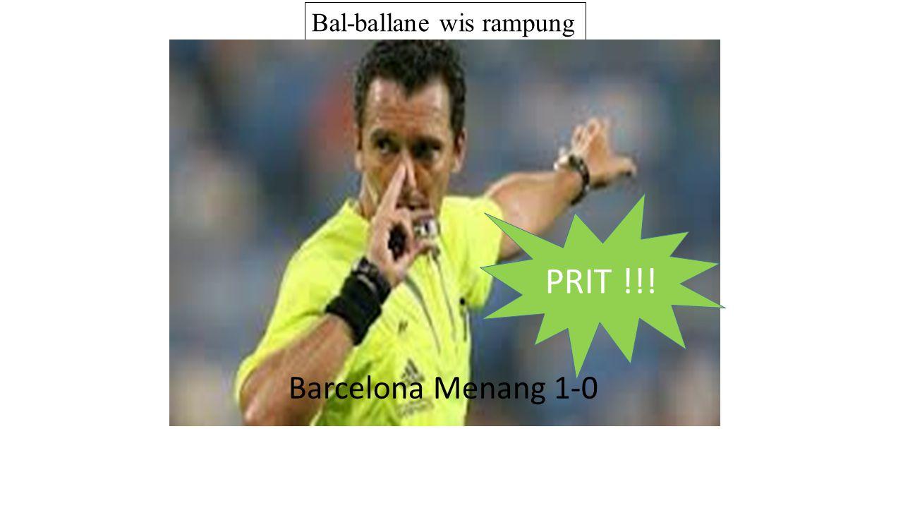 Bal-ballane wis rampung PRIT !!! Barcelona Menang 1-0