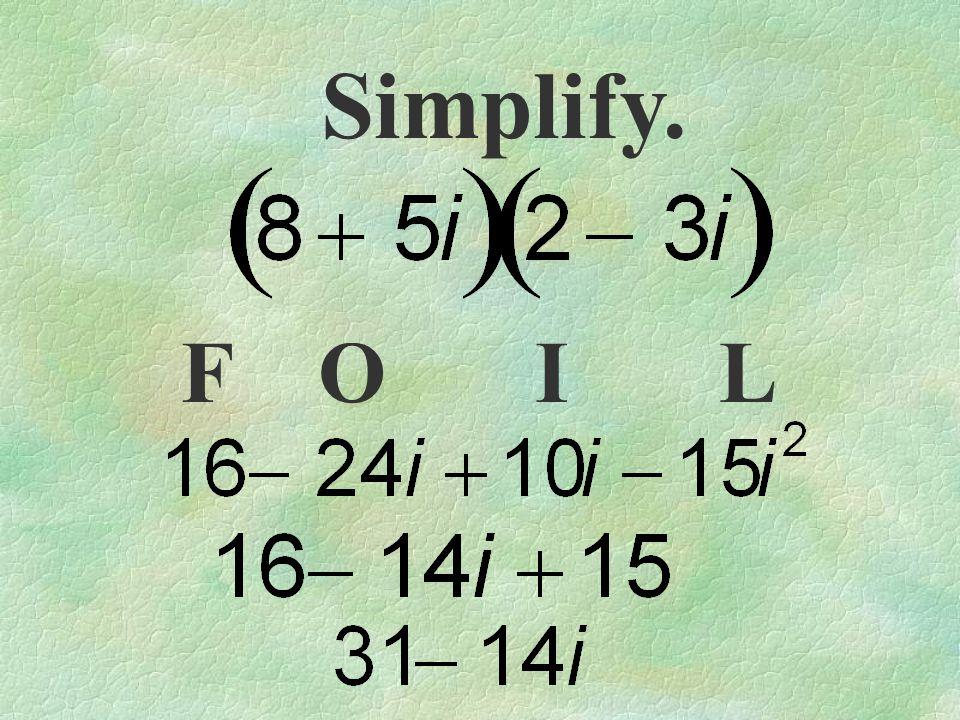 Simplify. FOIL