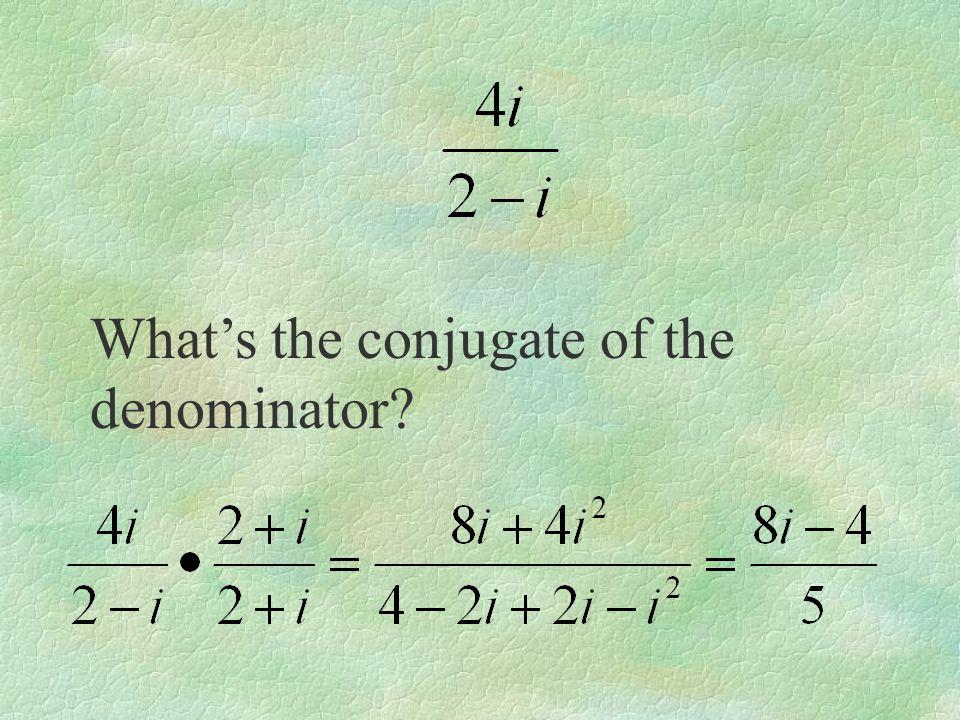 What's the conjugate of the denominator?