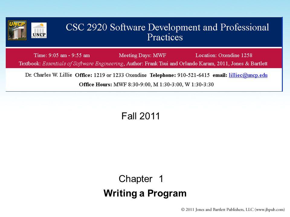 Chapter 1 Writing a Program Fall 2011