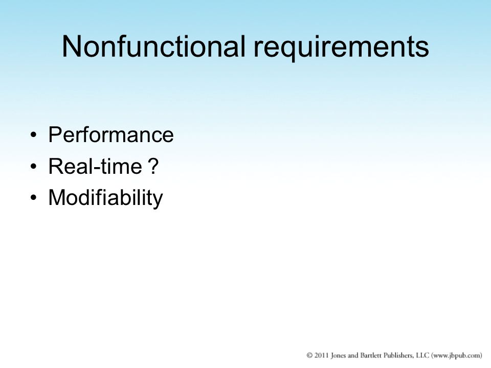 Nonfunctional requirements Performance Real-time Modifiability