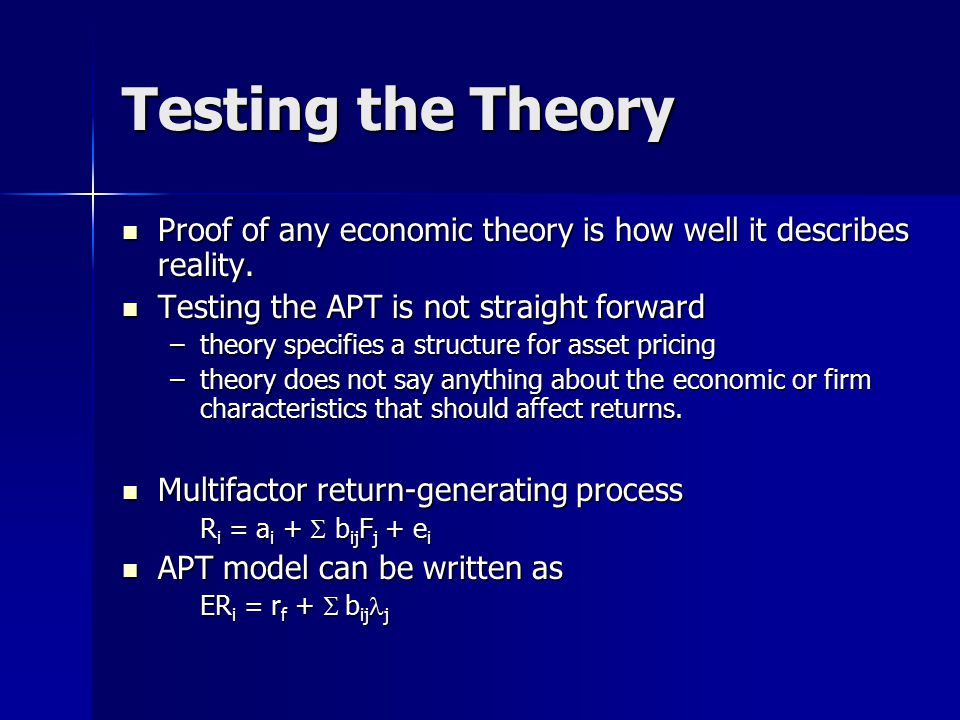 Testing the Theory Proof of any economic theory is how well it describes reality.