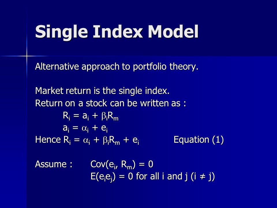 Alternative approach to portfolio theory.Market return is the single index.
