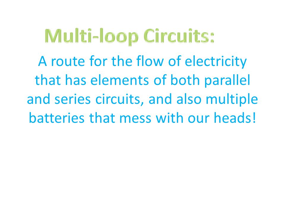 A route for the flow of electricity that has elements of both parallel and series circuits, and also multiple batteries that mess with our heads!