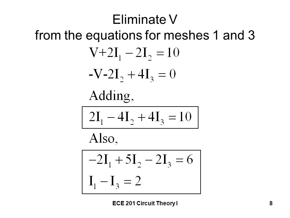ECE 201 Circuit Theory I8 Eliminate V from the equations for meshes 1 and 3