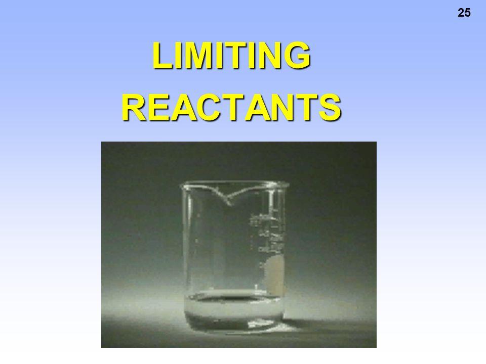 25 LIMITING REACTANTS