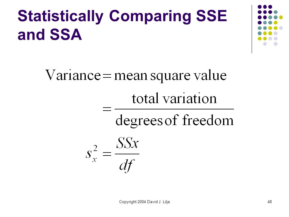 Copyright 2004 David J. Lilja48 Statistically Comparing SSE and SSA