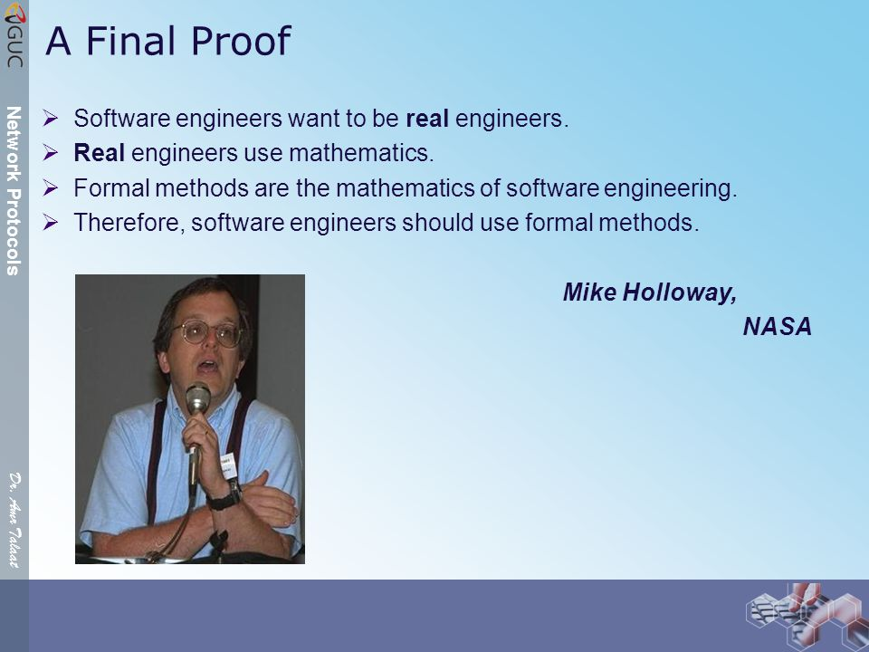 Dr. Amr Talaat Network Protocols A Final Proof  Software engineers want to be real engineers.