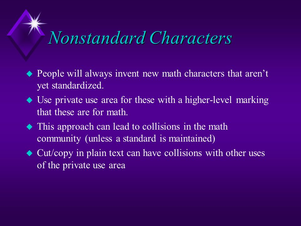 Nonstandard Characters u People will always invent new math characters that aren't yet standardized.