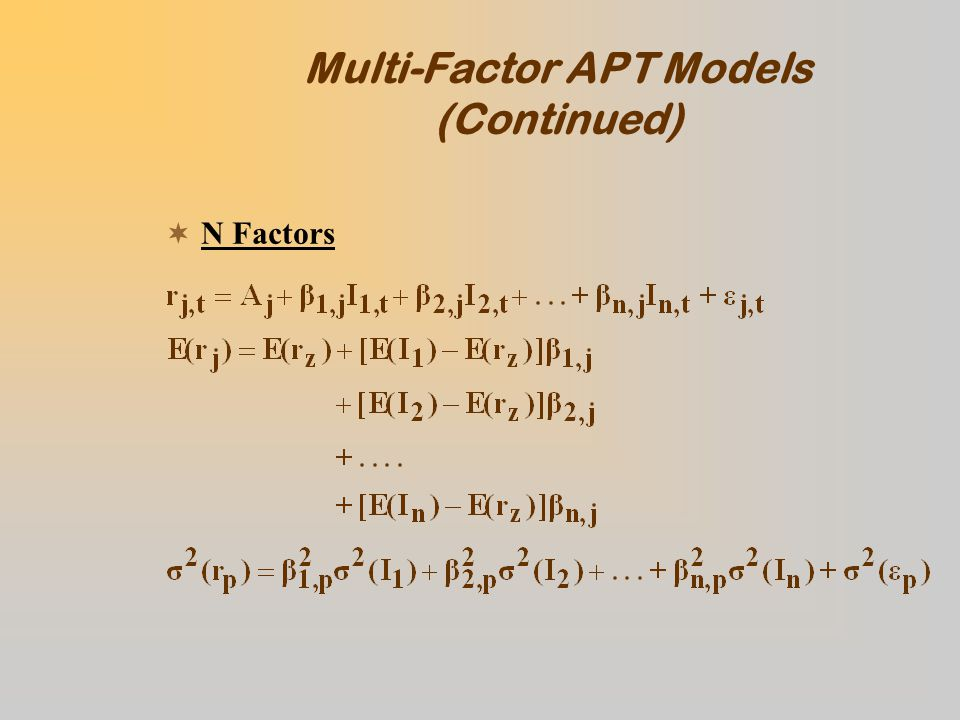 The Ideal APT Model Ideally, you wish to have a model where all of the covariances between the rates of return to the securities are attributable to the effects of the factors.