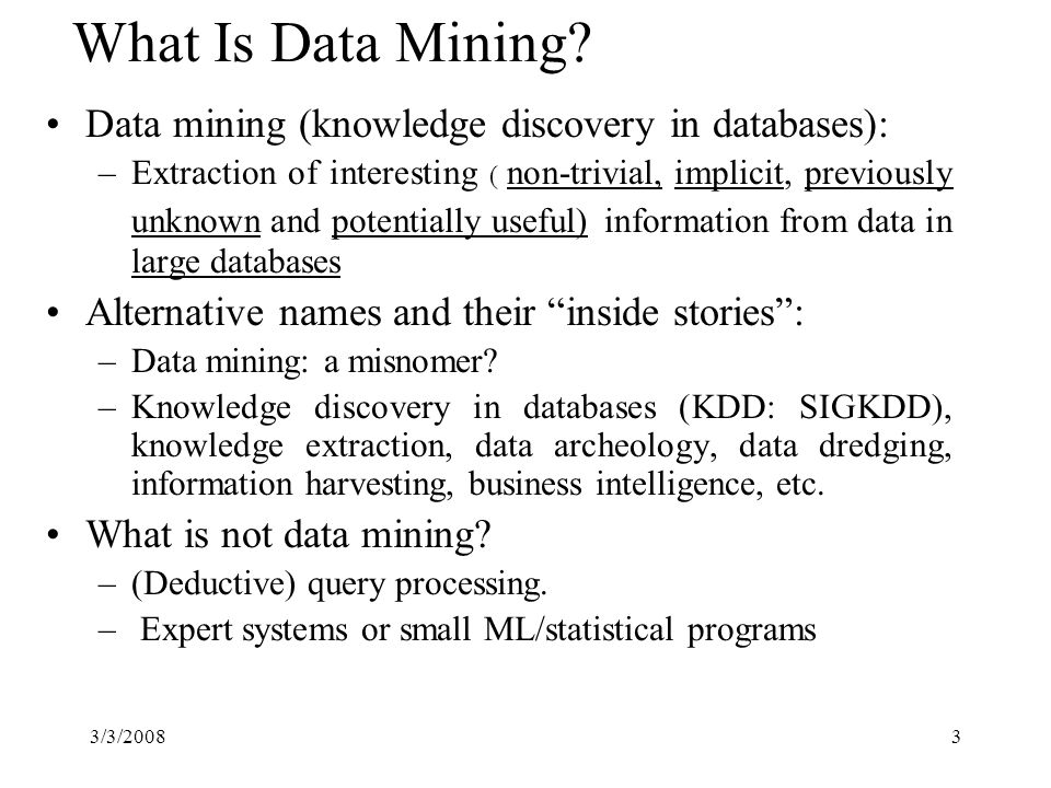3/3/20083 What Is Data Mining.