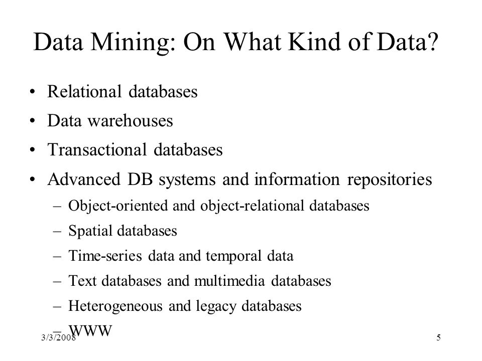 3/3/20085 Data Mining: On What Kind of Data.