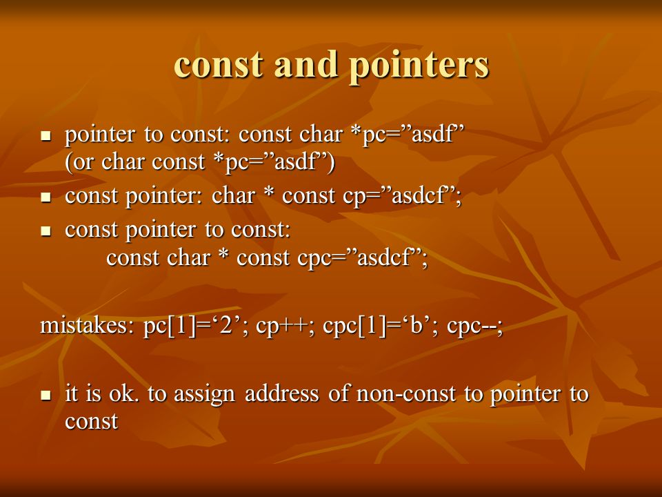 """const and pointers pointer to const: const char *pc=""""asdf"""" (or char const *pc=""""asdf"""") pointer to const: const char *pc=""""asdf"""" (or char const *pc=""""asdf"""