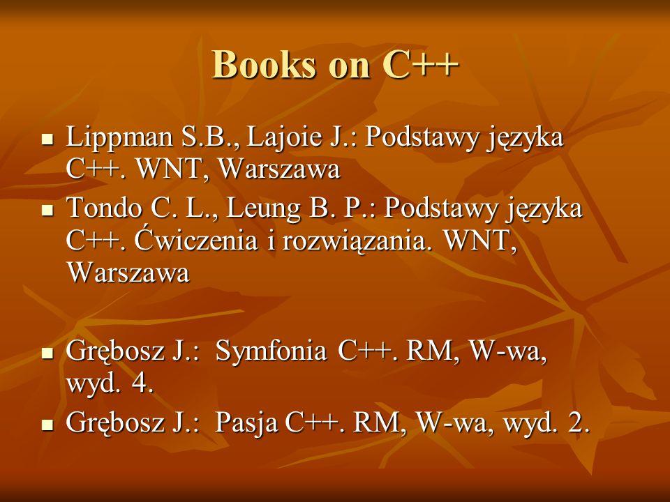 Books on C++ Lippman S.B., Lajoie J.: Podstawy języka C++.
