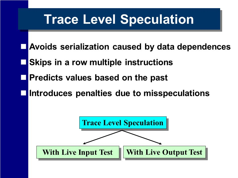 Ichaining Trace Heuristic Goal to identify large sequences of dynamic instructions besides procedures and loops A trace is identified by: initial point final point behaviour of conditional branches within the trace