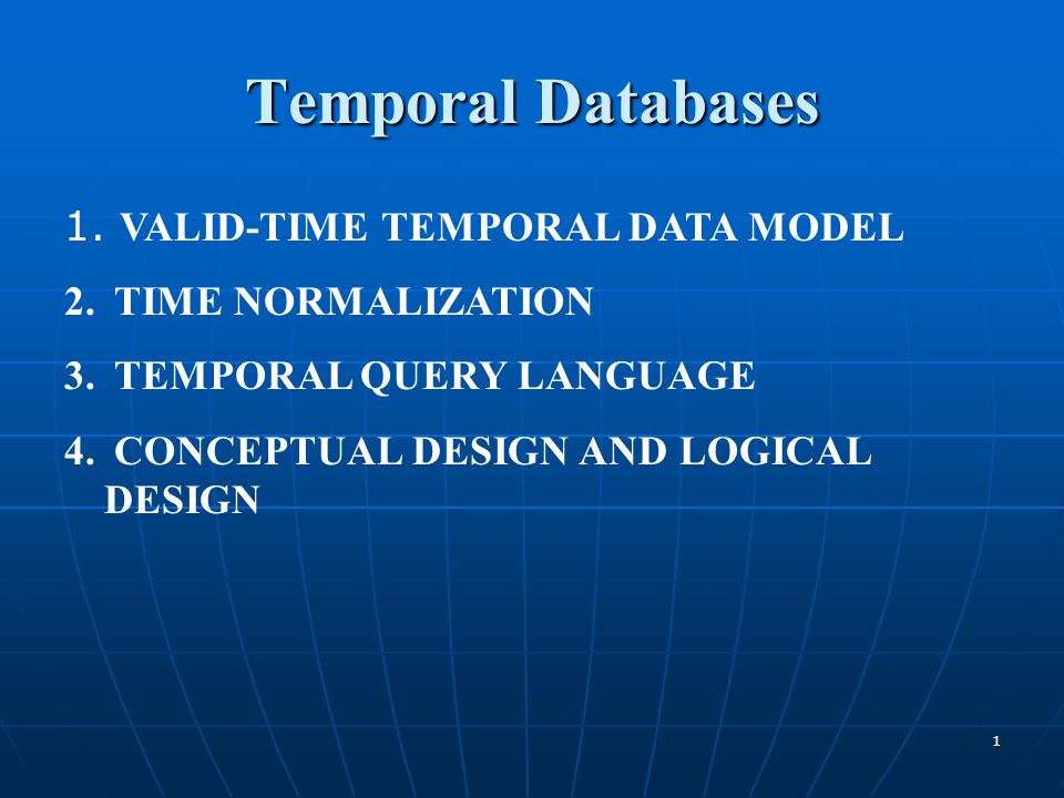 12 Point Type of intervals In our temporal data model, timepoints will have only a single granularity, which is at the smallest level of interest in the DB applications.
