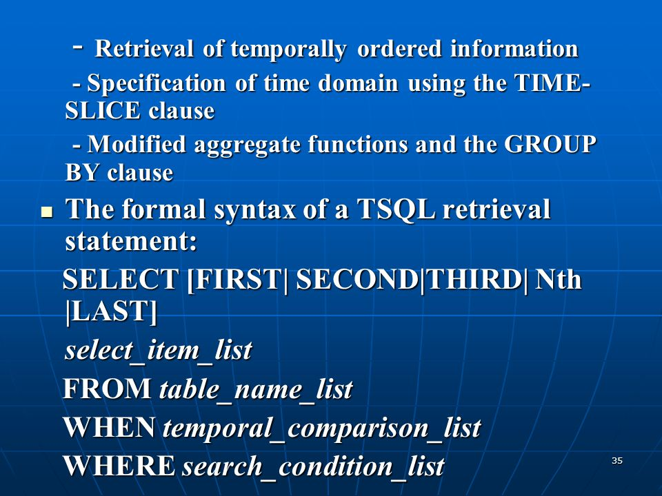 35 - Retrieval of temporally ordered information - Retrieval of temporally ordered information - Specification of time domain using the TIME- SLICE cl