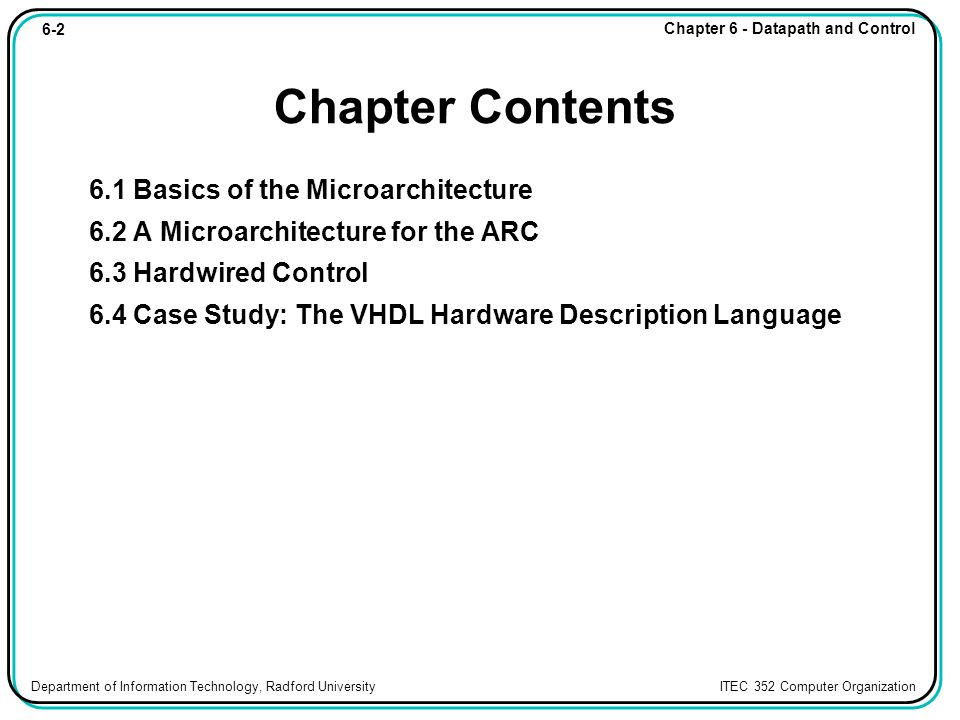 6-3 Chapter 6 - Datapath and Control Department of Information Technology, Radford University ITEC 352 Computer Organization The Fetch-Execute Cycle The steps that the control unit carries out in executing a program are: (1) Fetch the next instruction to be executed from memory.