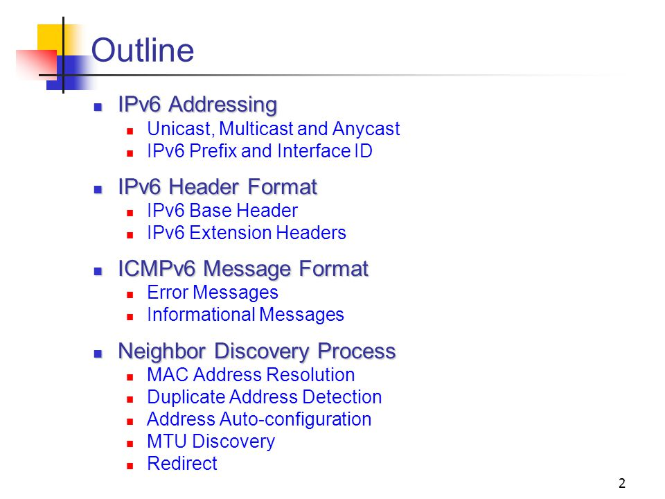 2 Outline IPv6 Addressing IPv6 Addressing Unicast, Multicast and Anycast IPv6 Prefix and Interface ID IPv6 Header Format IPv6 Header Format IPv6 Base