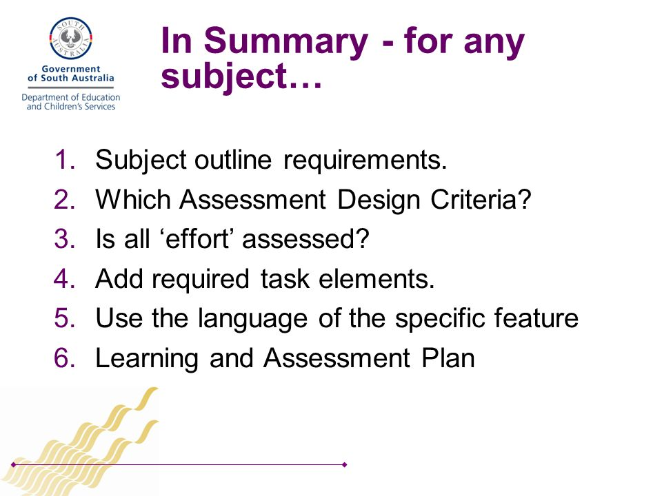 In Summary - for any subject… 1.Subject outline requirements.