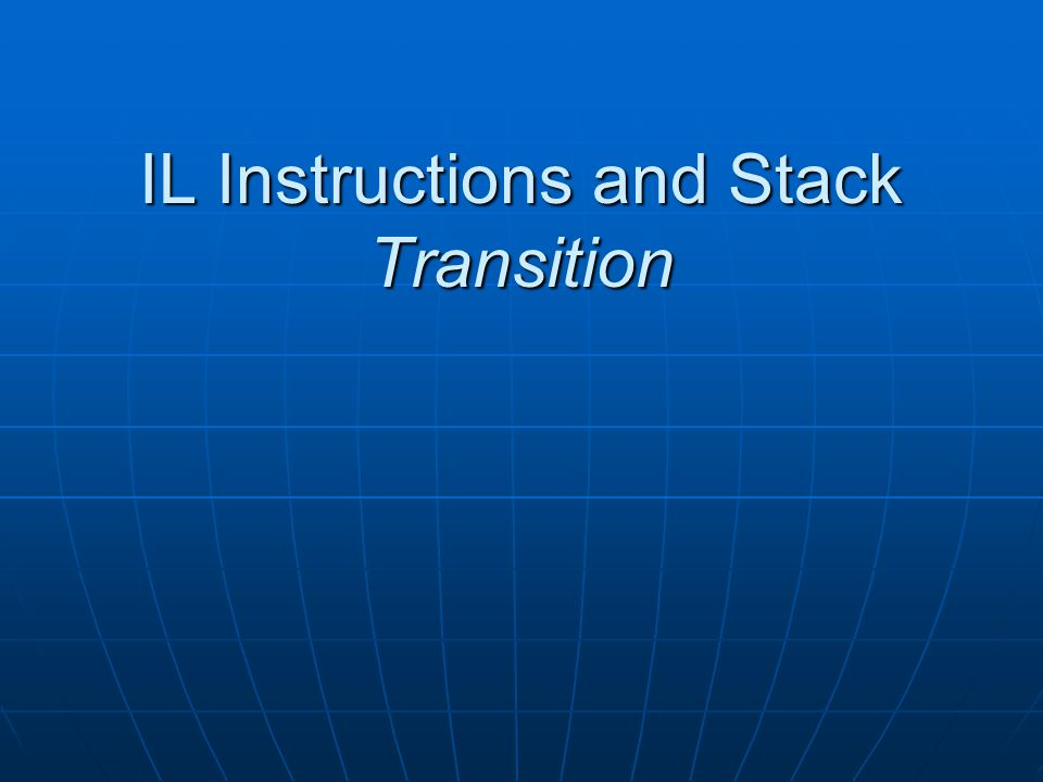 IL Instructions and Stack Transition