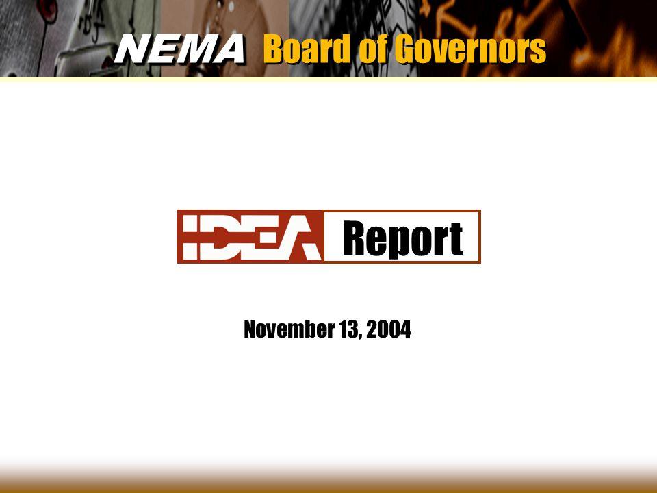 1 NEMA NEMA Board of Governors November 13, 2004 Report