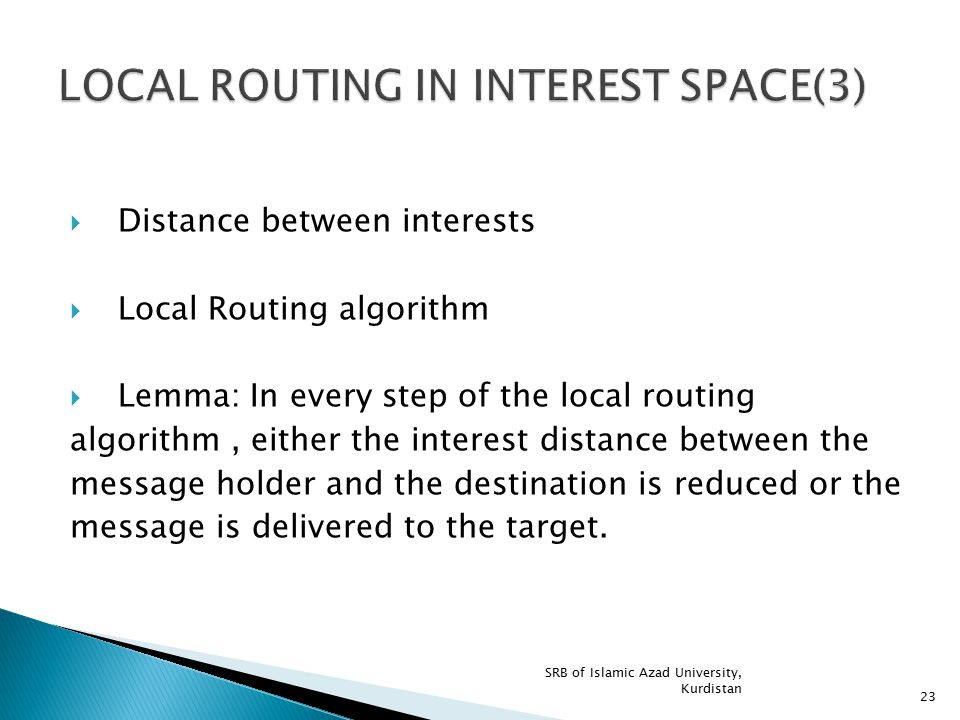  Distance between interests  Local Routing algorithm  Lemma: In every step of the local routing algorithm, either the interest distance between the