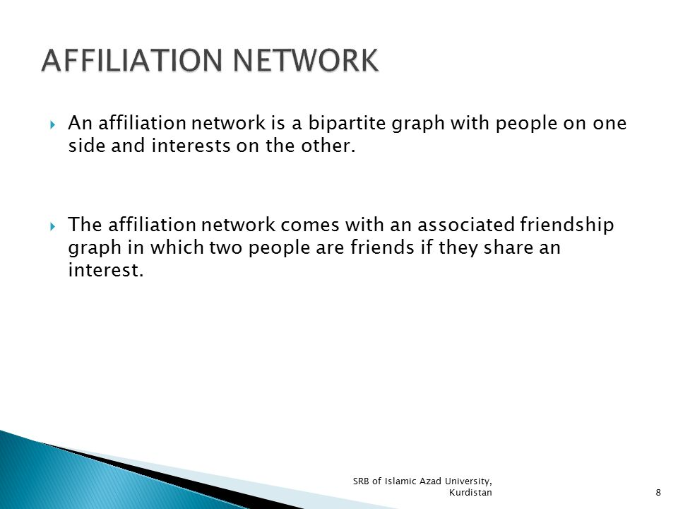  The first graph is a bipartite graph, denoted as B(P, I), that represents the affiliation network, with a set P of people on one side and a set of interests I on the other.