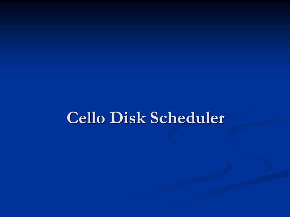 Cello Disk Scheduler