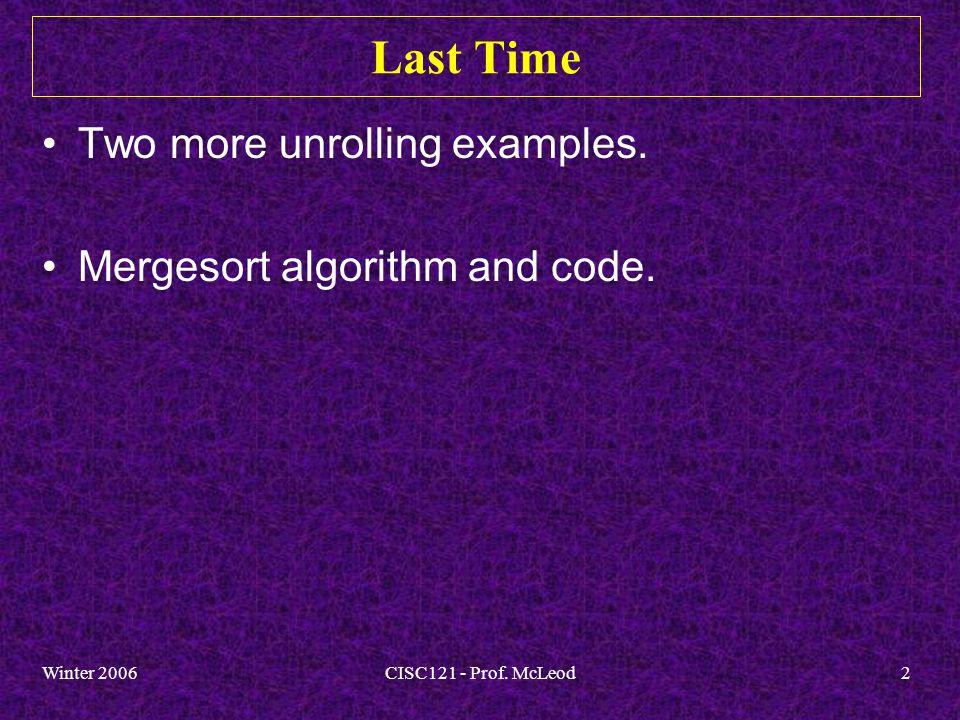 Winter 2006CISC121 - Prof.McLeod33 Comparison of Sorts – Cont.