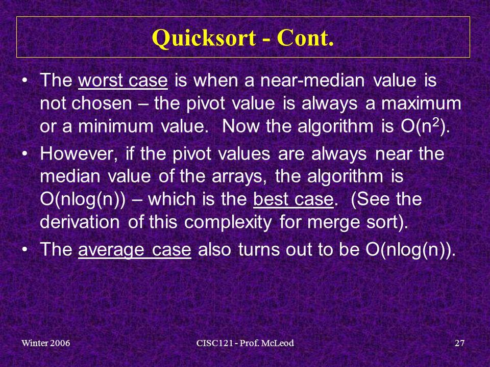 Winter 2006CISC121 - Prof. McLeod27 Quicksort - Cont.