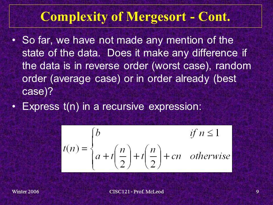 Winter 2006CISC121 - Prof.McLeod10 Complexity of Mergesort - Cont.