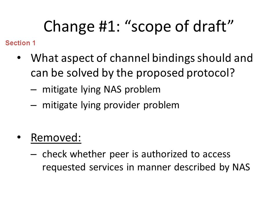 Change #1: scope of draft What aspect of channel bindings should and can be solved by the proposed protocol.