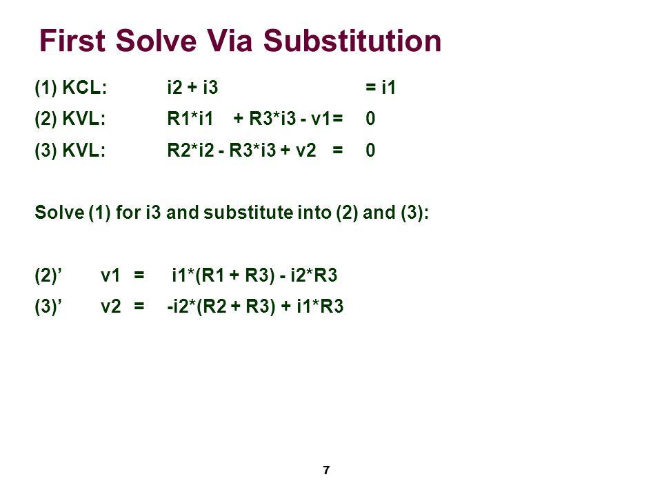 8 Then Solve Via Mesh-Current (1)R1*ia+ R3*(ia – ib) – v1=0 (2)R2*ib + v2 + R3*(ib – ia)=0 (1) v1=ia*(R1 + R3) – ib*R3 (2) v2= -ib*(R2 + R3) + ia*R3