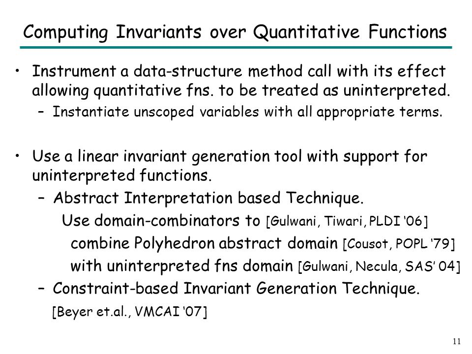 Computing Invariants over Quantitative Functions Instrument a data-structure method call with its effect allowing quantitative fns.