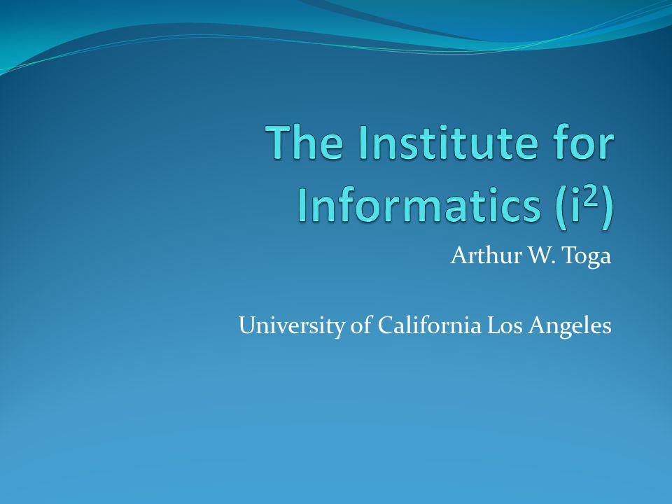 Arthur W. Toga University of California Los Angeles