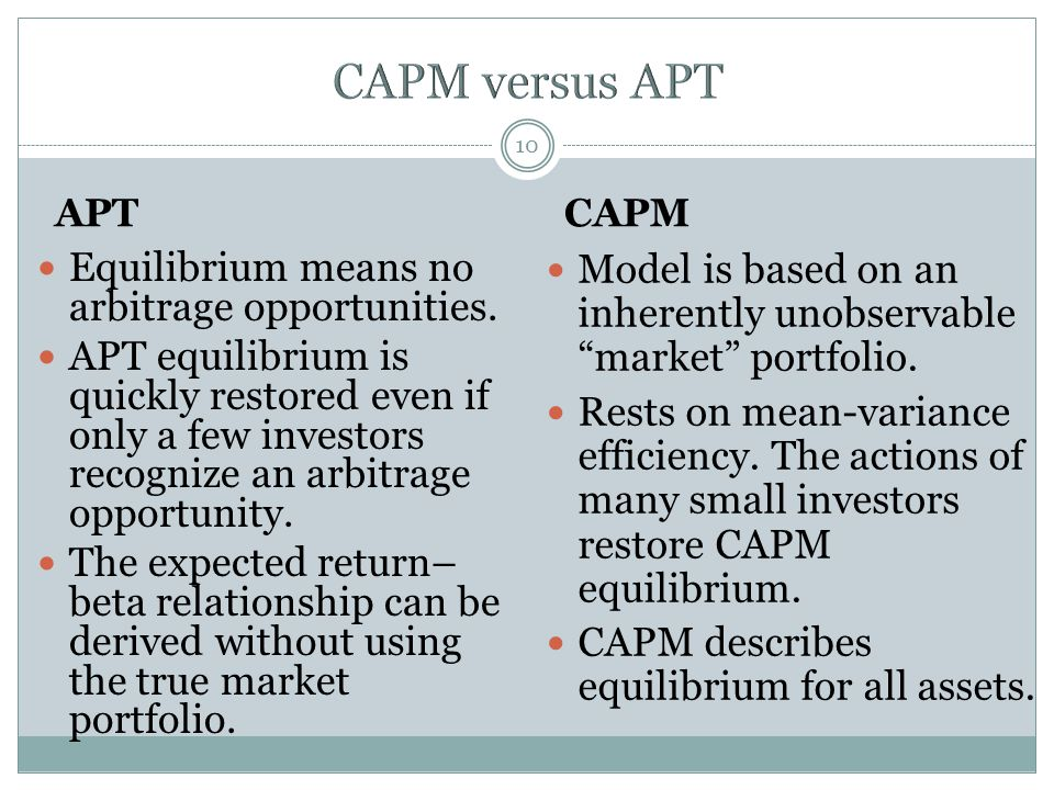 10 APT Equilibrium means no arbitrage opportunities.