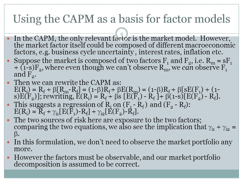 4 In the CAPM, the only relevant factor is the market model.
