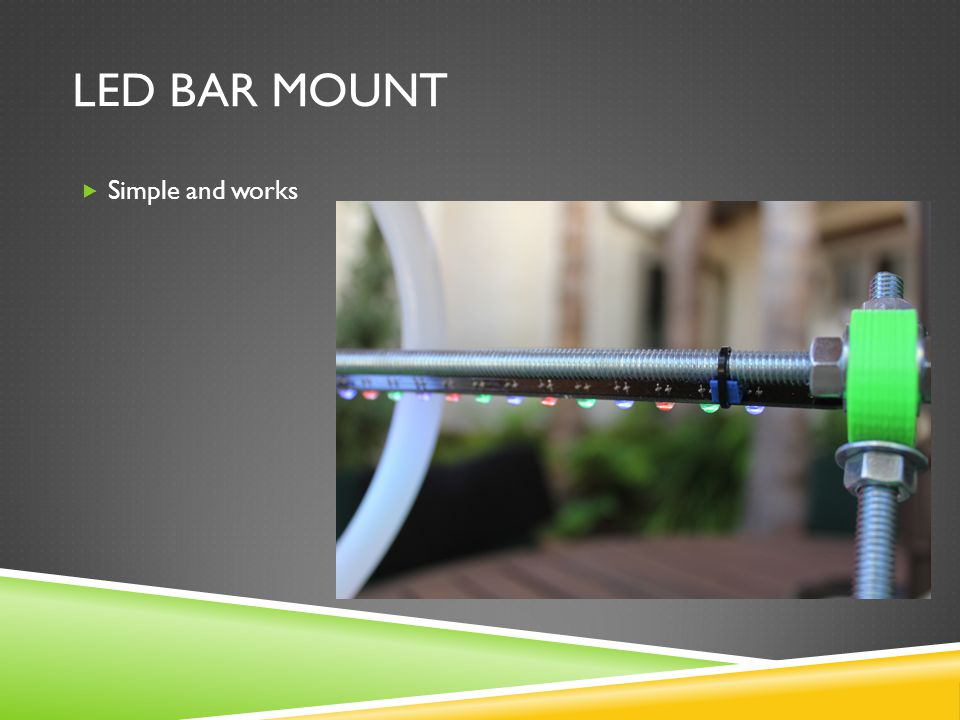 LED BAR MOUNT  Simple and works