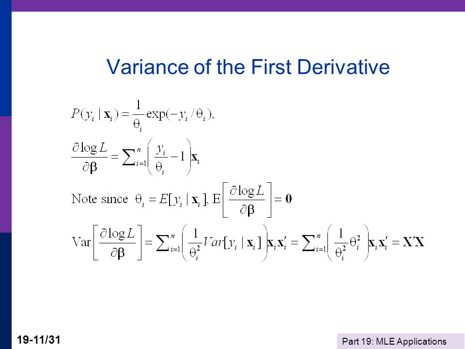 Part 19: MLE Applications 19-11/31 Variance of the First Derivative