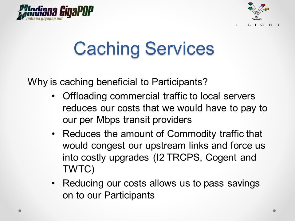 Caching Services Why is caching beneficial to Participants.